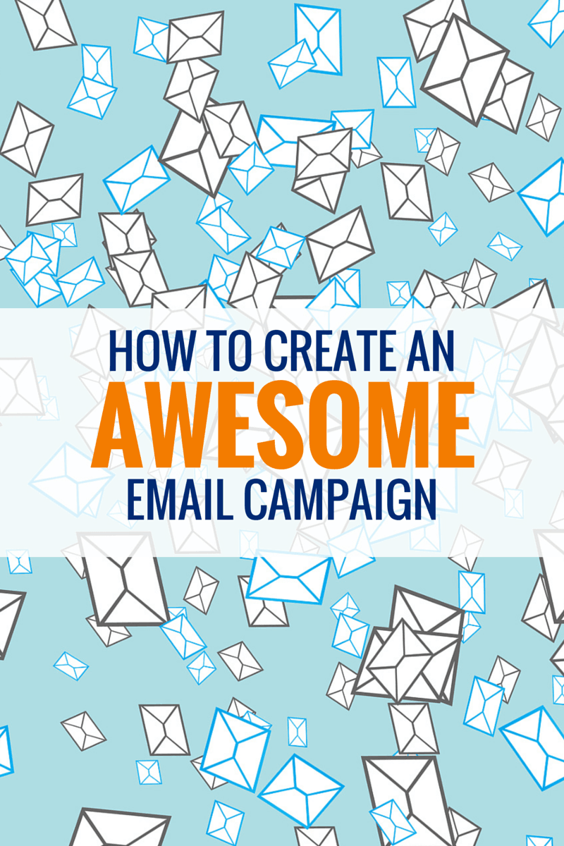 How to Create an Awesome Email Campaign