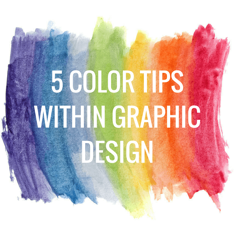 5 Color Tips Within Graphic Design