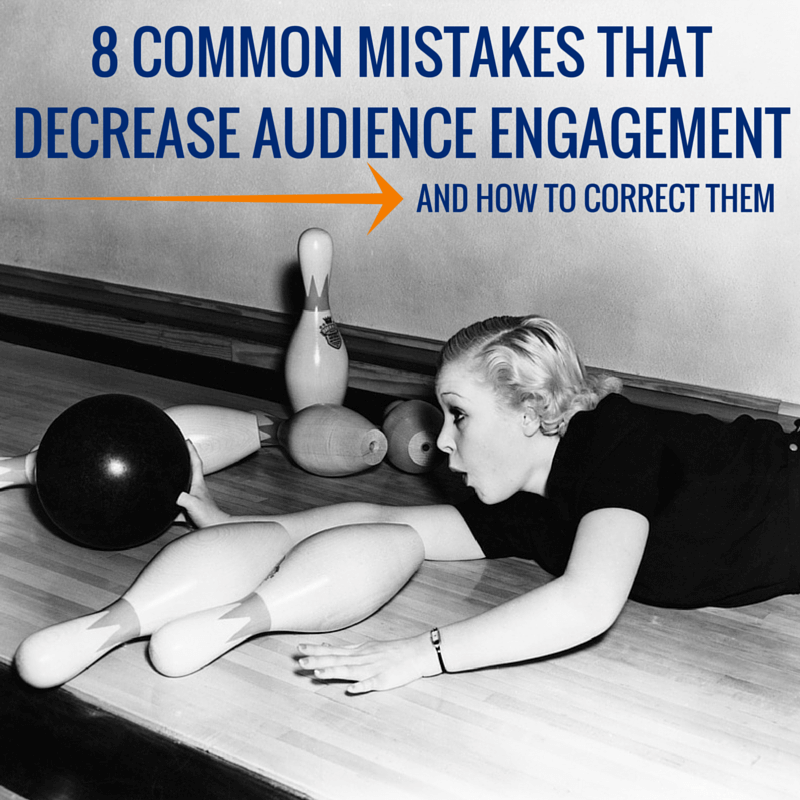 8 common mistakes that decrease audience engagement on social media