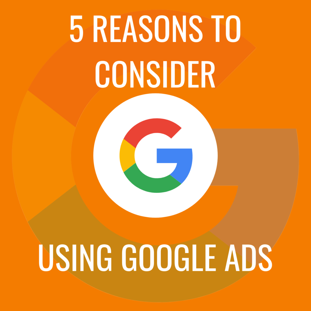 Reasons to use Google Ads