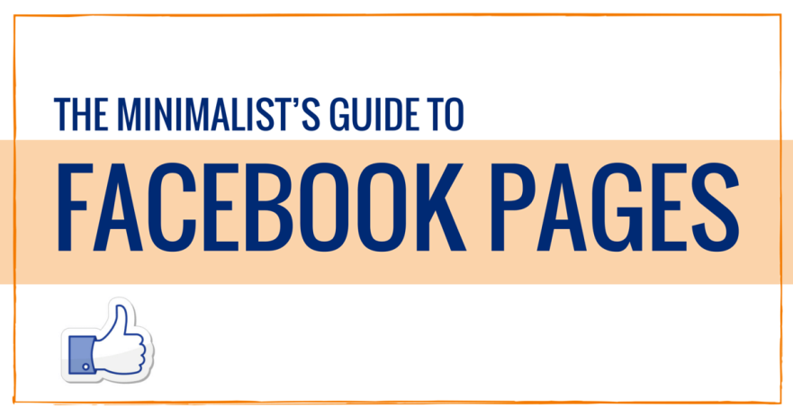 The Minimalist's Guide to Facebook Pages