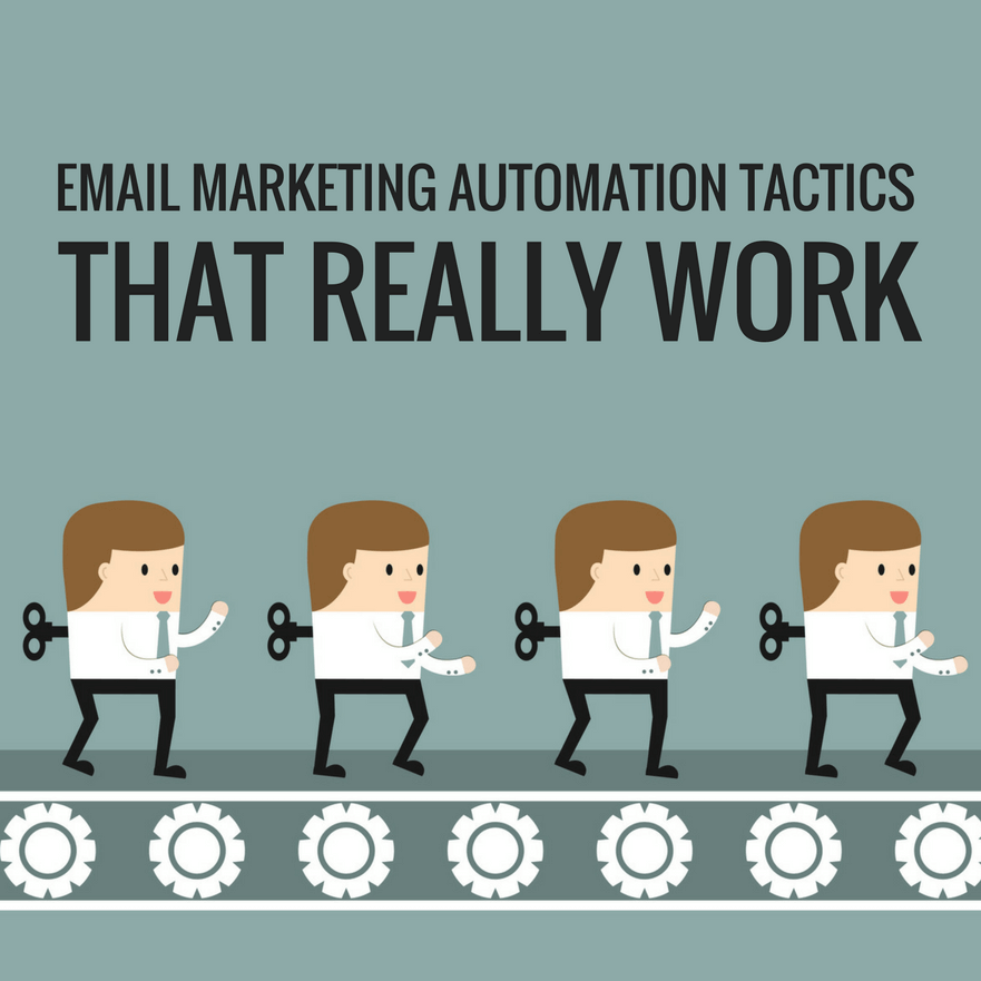 Email Marketing Automation Tactics That Work