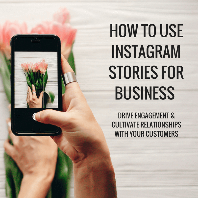 How To Use Instagram Stories for Business